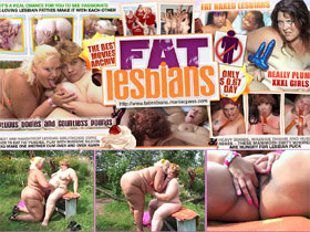 Fat Lesbians - It's a real chance for you to see passionate sex-loving lesbian fatties make it with each other!